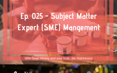 25 – Effective Subject Matter Expert Management with Sean Hickey